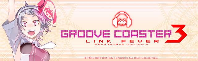 GROOVE COASTER 3 LINK FEVER